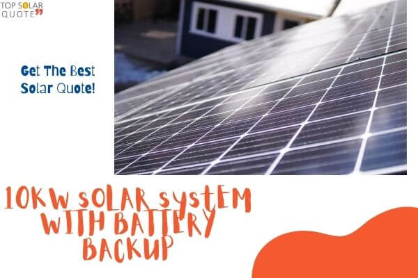 10KW Solar System With Battery Backup | Is It Worth-Buying?
