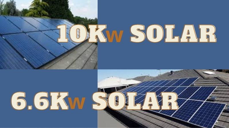 10kw vs 6.6kw Solar System | Which One Fits Your Purpose?