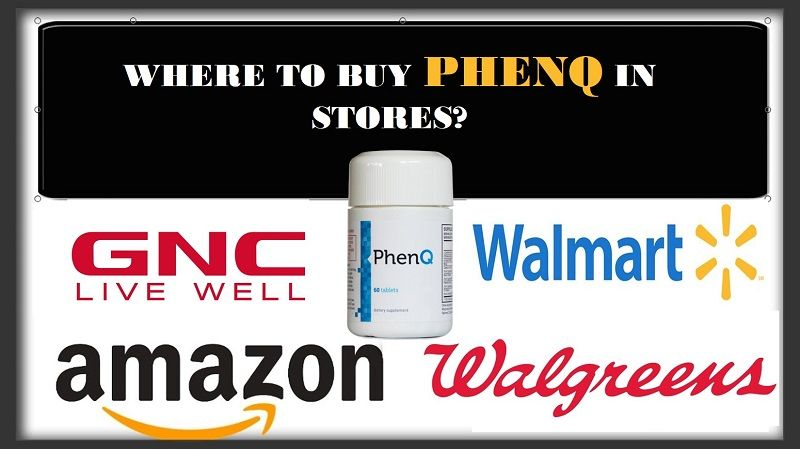 PhenQ Where to Buy In Stores: GNC, Walmart, Amazon or Official Website?