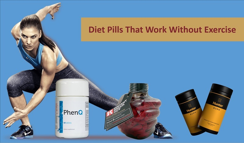 Diet Pills That Work Fast without Exercise ǀ Get Slim in No Time