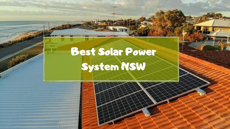 Best Solar Power System NSW [Top Picks in 2020]