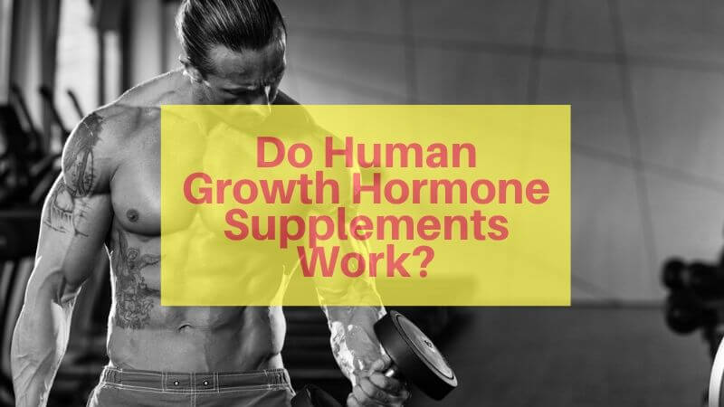 Do Growth Hormone Supplements Work