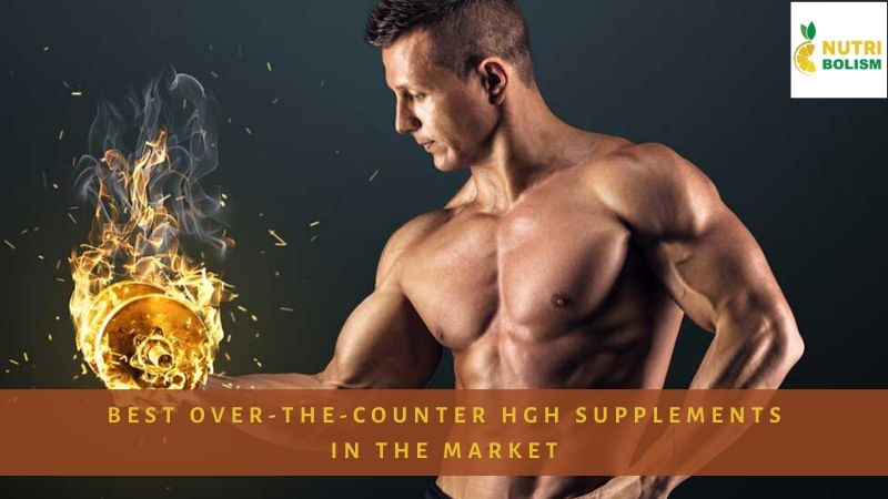 Best Over-the-Counter (OTC) HGH Supplements In The Market