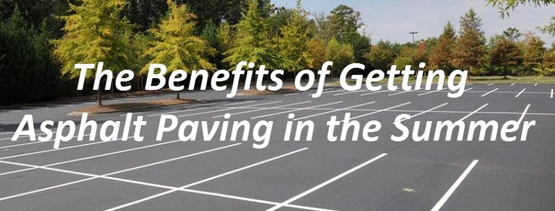 Why Summer Is The Best Time to Get Your Driveway Paved?