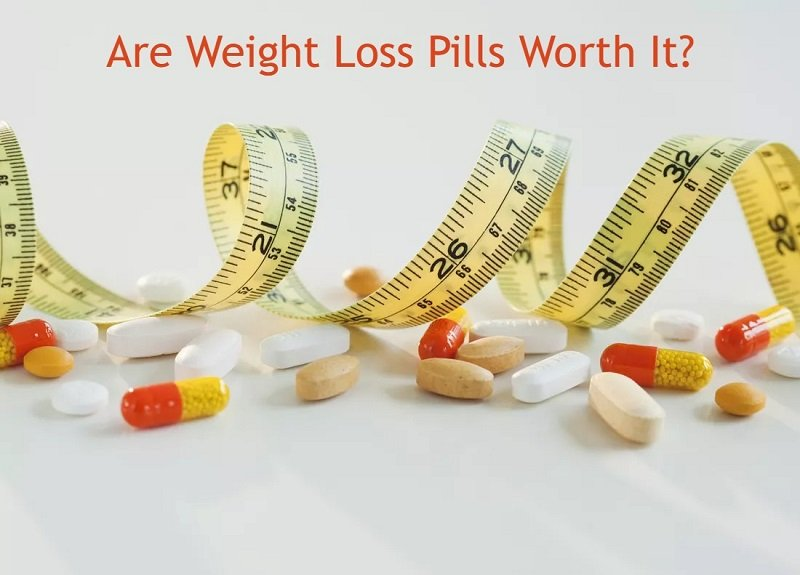 are weight loss pills worth it