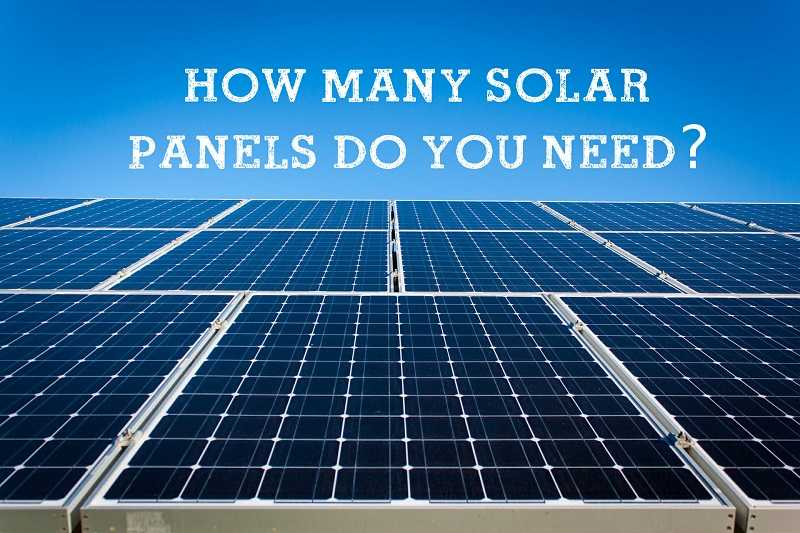 How Many Solar Panels Do You Need to Run a House on Solar?