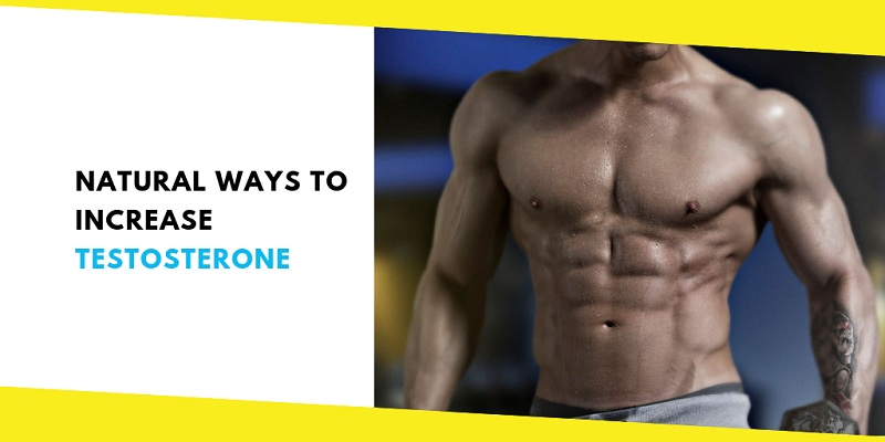 Most Effective Natural Ways for Increasing Testosterone in Men