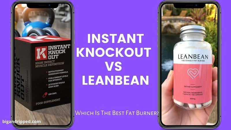 Choose The Best Fat Burner – Leanbean vs Instant Knockout