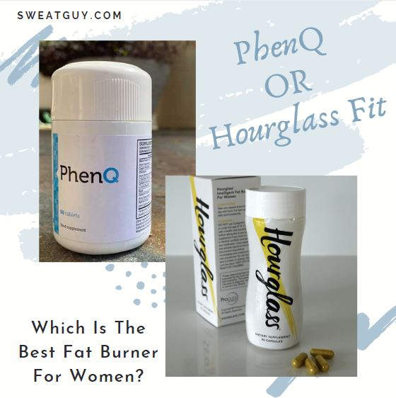 PhenQ vs Hourglass Fit Fat Burner