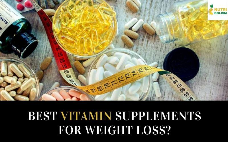 Vitamin Supplements For Weight Loss