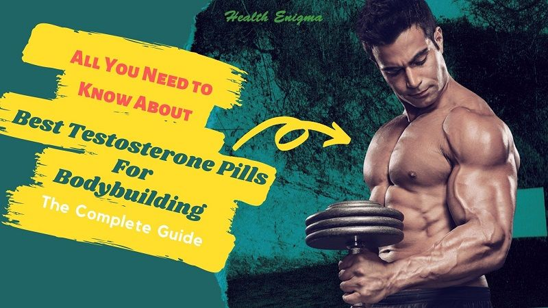 Best Testosterone Pills And Supplements For Muscle Gain [Top 3]