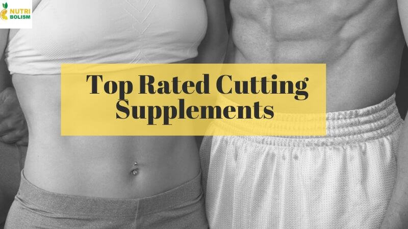Top [3] Cutting Supplements For Female That Will Burn Fat