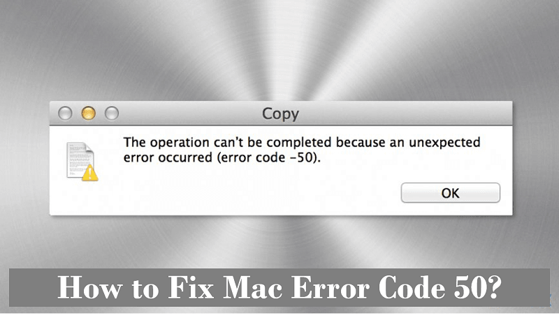 How Do I Fix Error Code 50 On Mac?