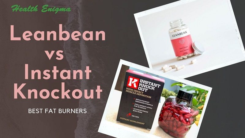 Leanbean vs Instant Knockout – Who Wins The Battle Of Best Fat Burner?