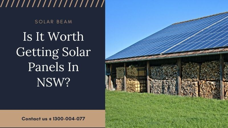 Is It Worth Getting Solar Panels In NSW?