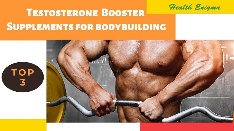 Testosterone Booster Supplements For Bodybuilding | Complete Guide