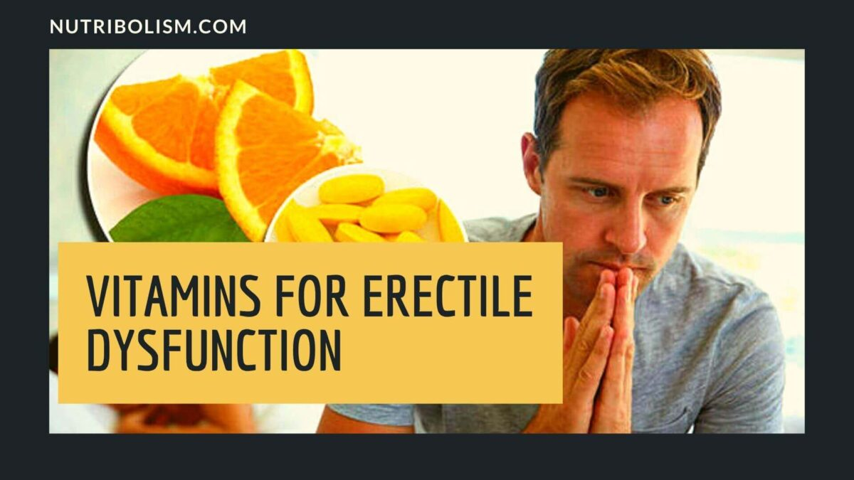 What Vitamins and Minerals Are Good for Erectile Dysfunction?