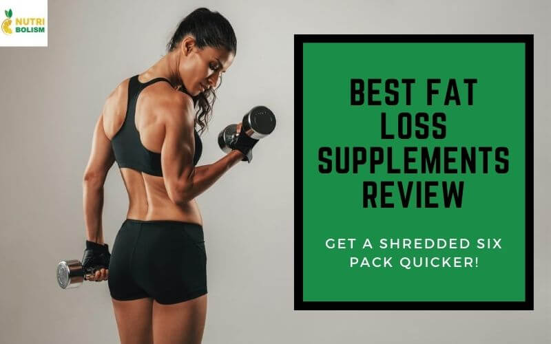 What Is The Best Fat Loss Supplement To Get Lean And Cut?