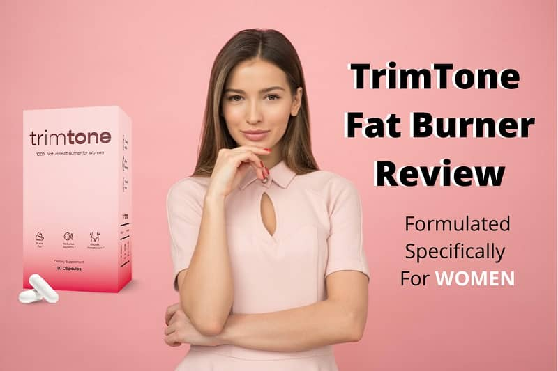 TrimTone Fat Burner Reviews – Ingredients, Does It Work, Where To Buy!