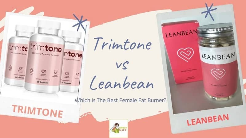 Trimtone vs Leanbean Reviews & Results | Top Female Fat Burners