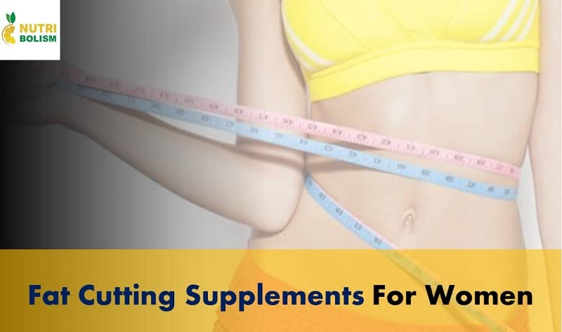 Best Cutting Supplements for Females to Get Ripped Fast