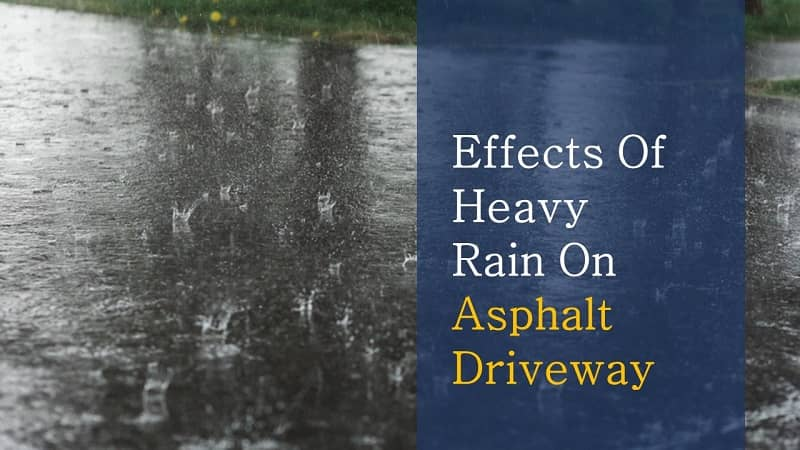 How Does Rainfall Affect Asphalt Driveway | Preventing the Damage