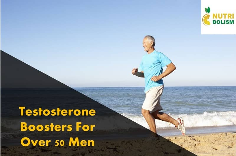 Natural & Fast-Acting Testosterone Boosters for Males Over 50