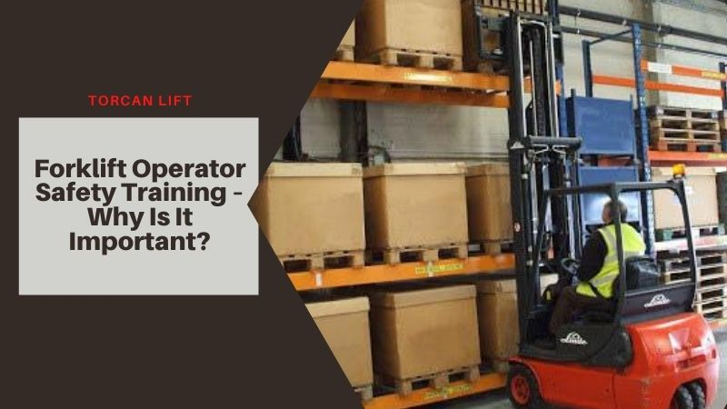 Forklift Operator Training For Safety And Certification | Torcan Lift
