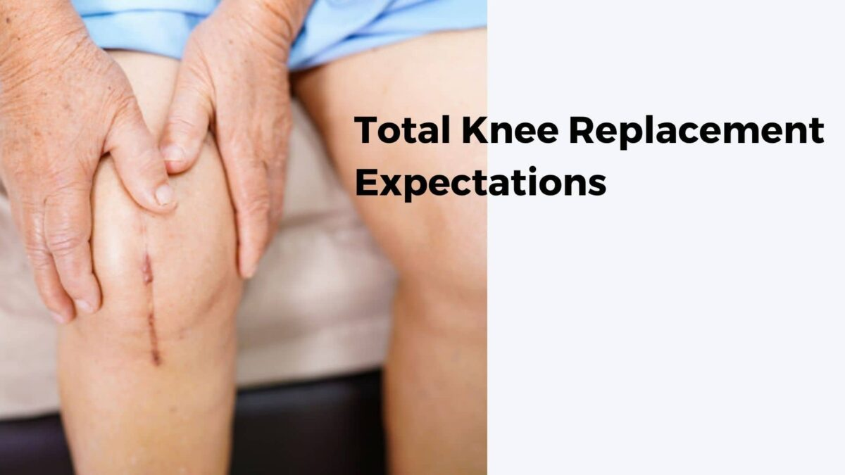 total knee replacement expectations