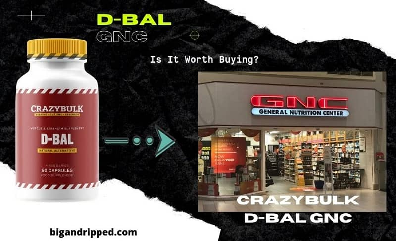 Crazy Bulk D-Bal GNC: Where to Buy Dianabol Pills for Sale?