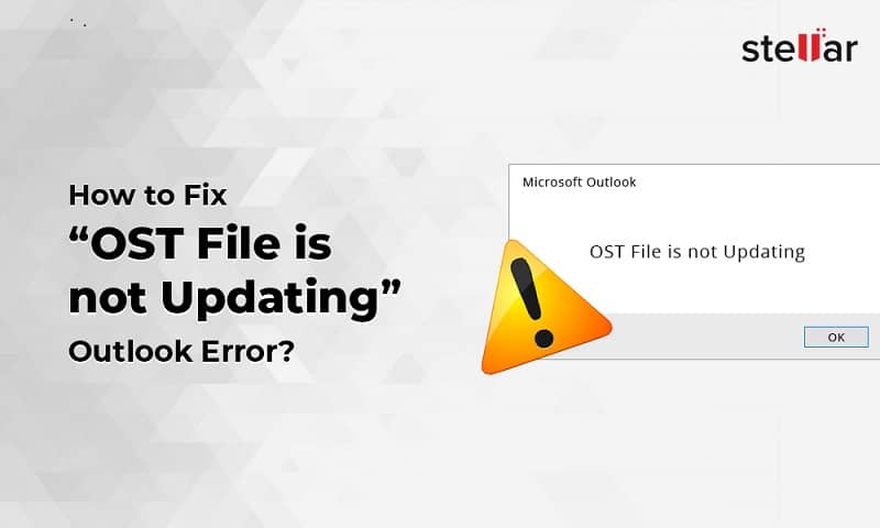 How To Fix Outlook Error OST File is Not Updating