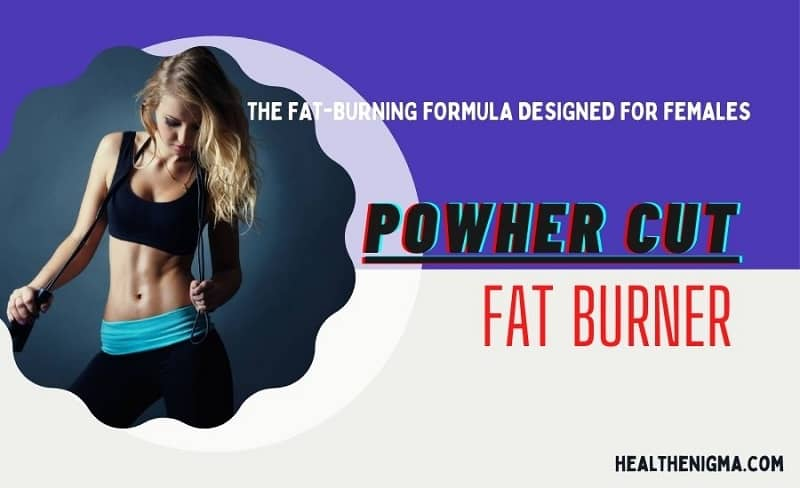 Powher Cut Fat Burner
