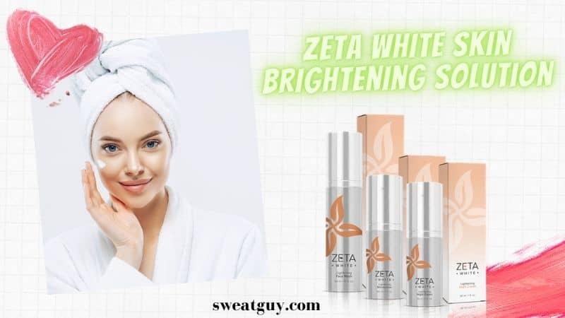 Zeta White 3-Step Skin Lightening System – Does It Really Work?