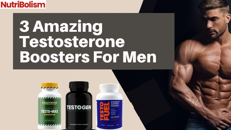 Amazing Testosterone Boosters [Help You In Weight Loss Too]