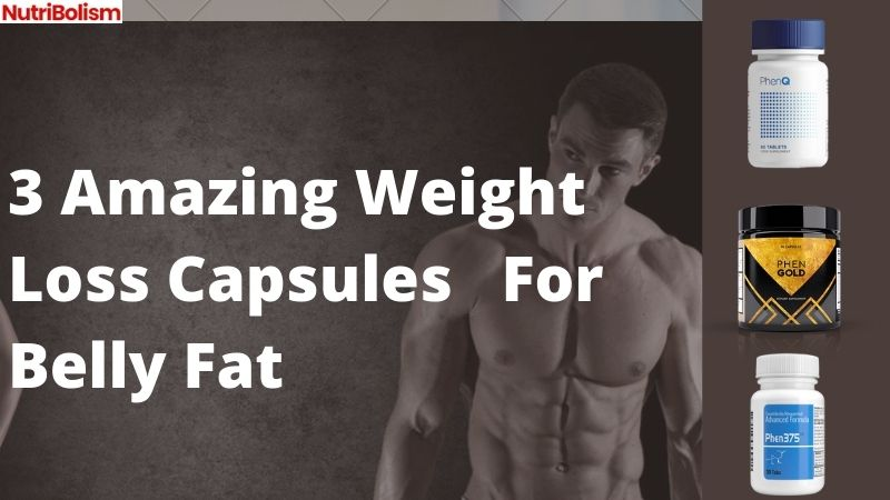 3 Weight Loss Capsules For Cutting And Toning| Lose Belly Fat