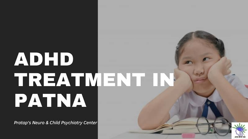 ADHD Treatment in patna