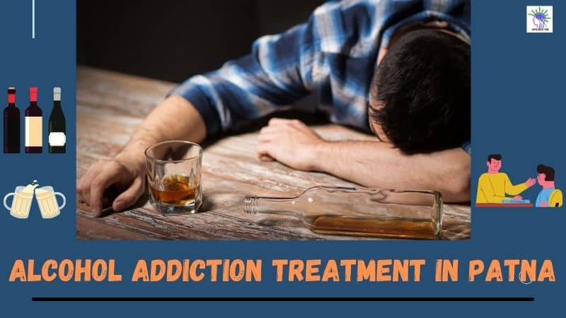 "Alcohol Addiction Treatment in Patna at ""Pratap Neuro & Child Psychiatry Center"""