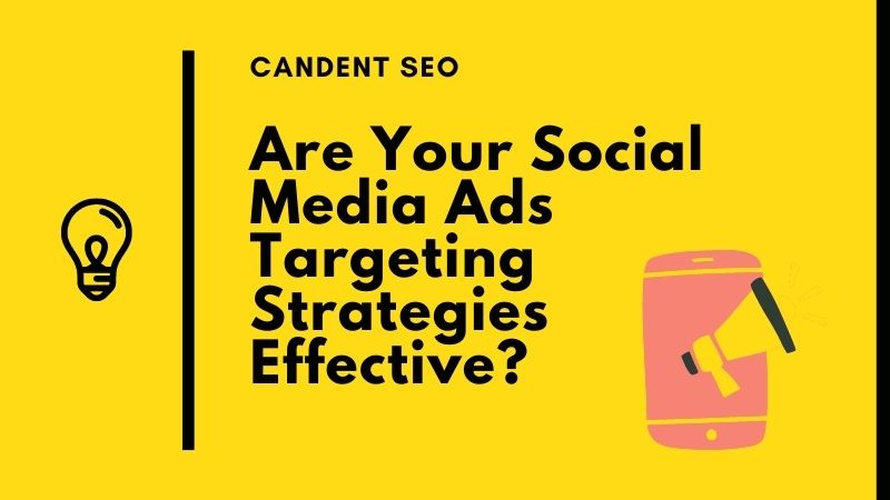 Are Your Social Media Ads Targeting Strategies Effective