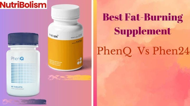 PhenQ vs Phen24 Review 2021: Best Natural Fat Burner