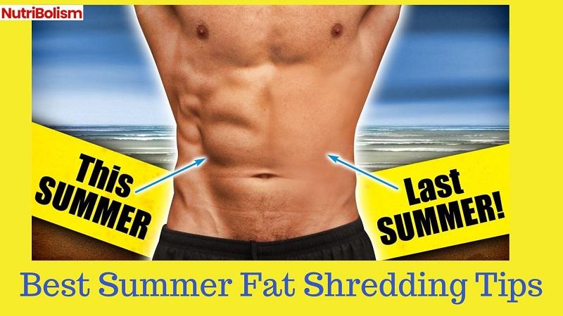 Best Summer Fat Shredding Tips