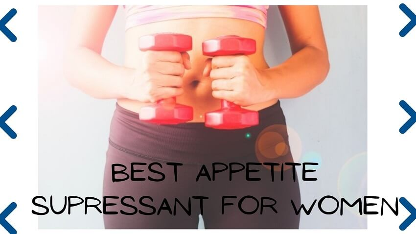 Best Appetite Supressant For Women