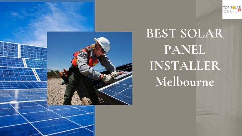 Solar Panel Installer Melbourne: How To Determine One?