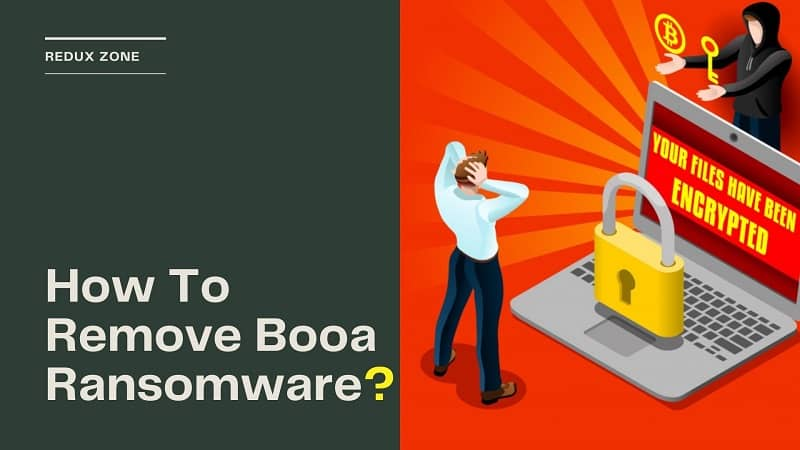 How To Remove Booa Ransomware from PC?