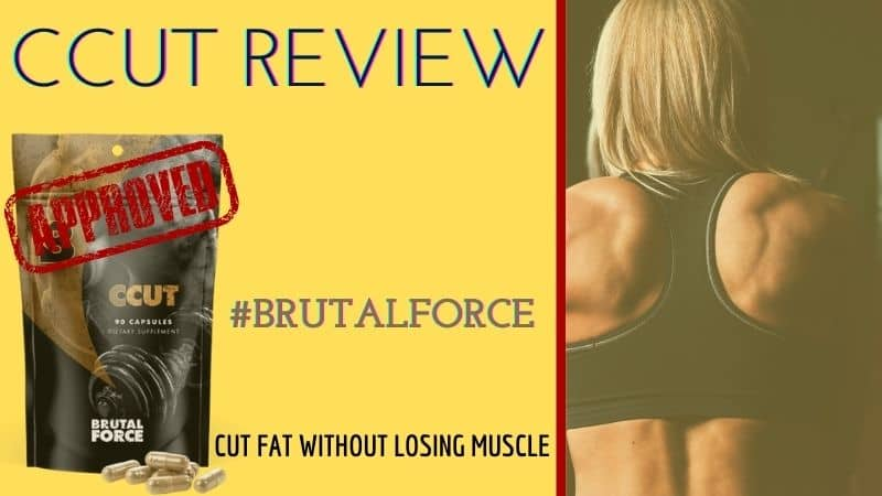 CCUT Review: Is The Brutal Force Cutting Pill Worth Your Money?