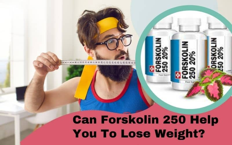 Can forskolin 250 help you lose weight