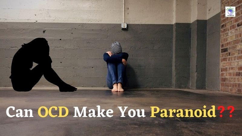 Can OCD Make You Paranoid