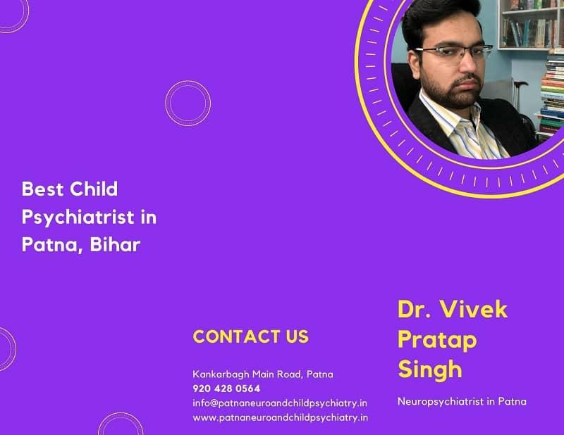 Dr. Vivek Pratap Singh – Best Child Psychiatrist in Patna, Bihar