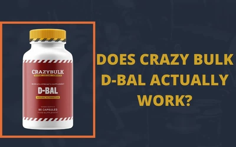 Does Crazy Bulk D-Bal Actually Work? [A Complete Analysis]