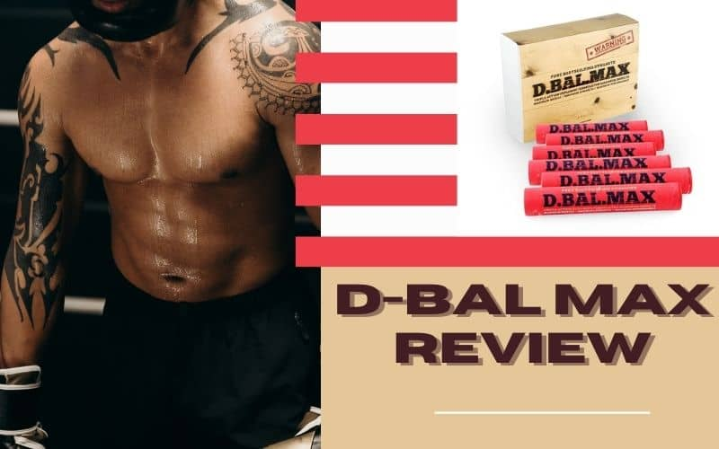 D-Bal Max Review: Is It The Best Body-Building Supplement?