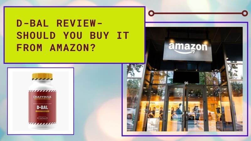 D-Bal Amazon Review: Is it Worth Buying from Third-Party Seller?